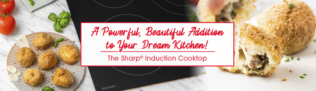 Tagline for a Sharp Induction cooktop.